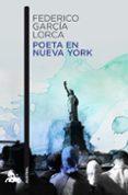 POETA EN NUEVA YORK - 9788467036084 - FEDERICO GARCIA LORCA