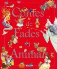 CONTES DE FADES I ANIMALS - 9788467751284 - VV.AA.
