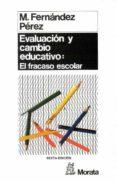 EVALUACION Y CAMBIO EDUCATIVO: ANALISIS CUALITATIVO DEL FRACASO E SCOLAR  (5ª ED.) - 9788471123084 - MIGUEL PEREZ FERNANDEZ