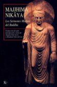 MAJIHIMA NIKAYA: LOS SERMONES MEDIOS DEL BUDDHA - 9788472453784 - MAJJHIMA NIKAYA
