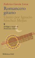 ROMANCERO GITANO ; LLANTO POR IGNACIO SANCHEZ MEJIAS - 9788476400784 - FEDERICO GARCIA LORCA