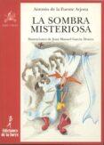 LA SOMBRA MISTERIOSA - 9788479600884 - ANTONIO DE LA FUENTE ARJONA