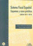SISTEMA FISCAL ESPAÑOL: ESQUEMAS Y CASOS PRACTICOS CURSO 2017- 2018 - 9788483445884 - MIGUEL ANGOITIA GRIJALBA
