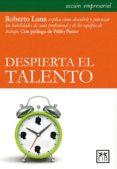 DESPIERTA EL TALENTO - 9788483566084 - ROBERTO LUNA