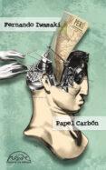 PAPEL CARBON: CUENTOS 1983-1993 - 9788483930984 - FERNANDO IWASAKI