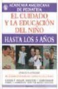 EL CUIDADO Y LA EDUCACION DEL NIÑO HASTA LOS 5 AÑOS - 9788489778184 - VV.AA.