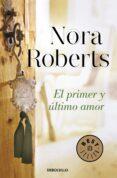 EL PRIMER Y ULTIMO AMOR - 9788490328484 - NORA ROBERTS