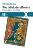 dios, la historia y el hombre (ebook)-rafael sanchez saus-9788490558584