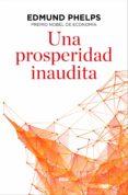 una prosperidad inaudita (ebook)-edmund s. phelps-9788490568484