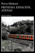 PROXIMA ESTACION, ATENAS - 9788490665084 - PETROS MARKARIS