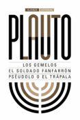 LOS GEMELOS. EL SOLDADO FANFARRON. PSEUDOLO O EL TRAPALA - 9788491044284 - TITO MACCIO PLAUTO