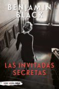 Ebooks revistas descarga gratuita LAS INVITADAS SECRETAS in Spanish de BENJAMIN BLACK 9788491875284