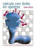 calcule con exito en ajedrez-valeri beim-9788492517084