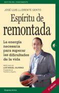 ESPÍRITU DE REMONTADA - 9788492921584 - JOSE LUIS LLORENTE