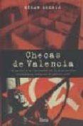 CHECAS DE VALENCIA: EL TERROR Y LA REPRESION EN LA COMUNIDAD VALE NCIANA DURANTE LA GUERRA CIVIL - 9788493469184 - CESAR ALCALA