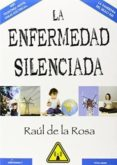 LA ENFERMEDAD SILENCIADA - 9788494181184 - RAUL DE LA ROSA