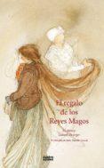 EL REGALO DE LOS REYES MAGOS - 9788494186684 - LISBETH ZWERGER