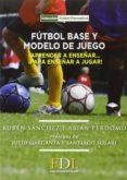 FÚTBOL BASE Y MODELO DE JUEGO - 9788494298684 - VV.AA.