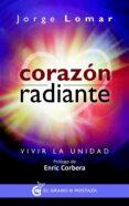 CORAZON RADIANTE - 9788494354984 - JORGE LOMAR