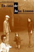 EN CASA DE JOHN LENNON - 9788496314184 - ROSAURA LOPEZ LORENZO