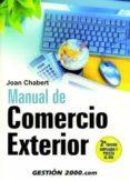 MANUAL DEL COMERCIO EXTERIOR - 9788496426184 - JOAN CHABERT