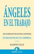 ANGELES EN EL TRABAJO: LOS VALORES QUE NOS AYUDAN A GESTIONAR EL BIENESTAR EN UNA EMPRESA - 9788496627284 - RAMON OLLE I RIBALTA