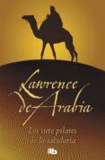 LOS SIETE PILARES DE LA SABIDURIA - 9788496778184 - T.E. LAWRENCE