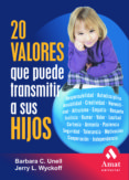 20 VALORES QUE PUEDE TRANSMITIR A SUS HIJOS - 9788497352284 - BARBARA C. UNELL