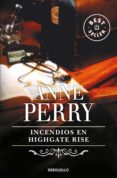 INCENDIOS EN HIGHGATE RISE - 9788497595384 - ANNE PERRY