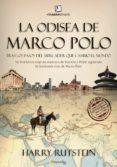 LA ODISEA DE MARCO POLO: TRAS LOS PASOS DEL MERCADER QUE CAMBIO E L MUNDO - 9788497639484 - HARRY RUTSTEIN