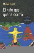 EL NIÑO QUE QUERIA DORMIR (HISTORIA DE UN MENINO DE LAS FAVELAS) - 9788497771184 - MICHEL BRULE