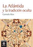 la atlantida y la tradicion oculta-carmelo rios-9788498273984
