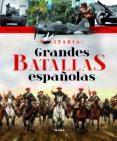 GRANDES BATALLAS ESPAÑOLAS - 9788499280684 - VV.AA.