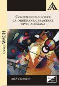 CONFERENCIAS SOBRE LA ORDENANZA PROCESAL CIVIL ALEMANA 2017 - 9789563920284 - ADOLF WACH