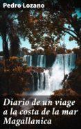 Libros gratis para descargas de maniquíes. DIARIO DE UN VIAGE A LA COSTA DE LA MAR MAGALLANICA