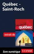 QUÉBEC - SAINT-ROCH (EBOOK) - 9782765813194 - ULYSSE COLLECTIF