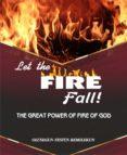 Descarga segura de libros electrónicos LET THE FIRE FALL in Spanish 9783748719694 de OLUSEGUN FESTUS REMILEKUN FB2