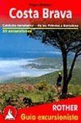 costa brava: cataluña nororiental - de los pirineos a barcelona - 50 excursiones-roger budeler-9783763347094