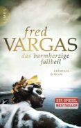 DAS BARMHERZIGE FALLBEIL - 9783809026594 - FRED VARGAS