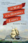 EL MAR DE LOS HOMBRES LIBRES (EBOOK) - 9788408114994 - ANDRES VIDAL