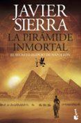 LA PIRAMIDE INMORTAL - 9788408143994 - JAVIER SIERRA