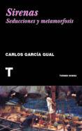 SIRENAS: SEDUCCIONES Y METAMORFOSIS - 9788415832294 - CARLOS GARCIA GUAL