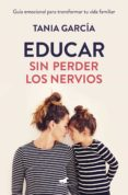 educar sin perder los nervios (ebook)-tania garcia-9788416076994