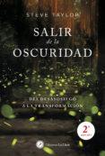 SALIR DE LA OSCURIDAD: DEL DESASOSIEGO A LA TRANSFORMACION - 9788416145294 - STEVE TAYLOR