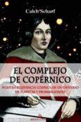 EL COMPLEJO DE COPÉRNICO - 9788416288694 - CALEB SCHARF