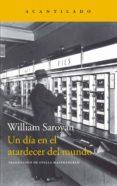 UN DIA EN EL ATARDECER DEL MUNDO - 9788416748594 - WILLIAM SAROYAN