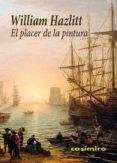 EL PLACER DE LA PINTURA - 9788416868094 - WILLIAM HAZLITT