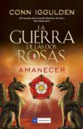 la guerra de las dos rosas - amanecer (ebook)-conn iggulden-9788417128494
