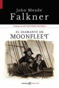 (I.B.D.) EL DIAMANTE DE MOONFLEET - 9788417416294 - JOHN MEADE FALKNER