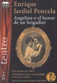 angelina o el honor de un brigadier-enrique jardiel poncela-9788417481094
